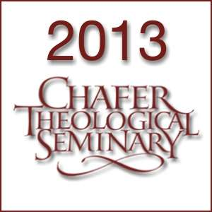 2013 Chafer Theological Seminary Bible Conference