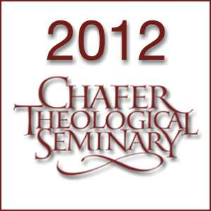 2012 Chafer Theological Seminary Bible Conference